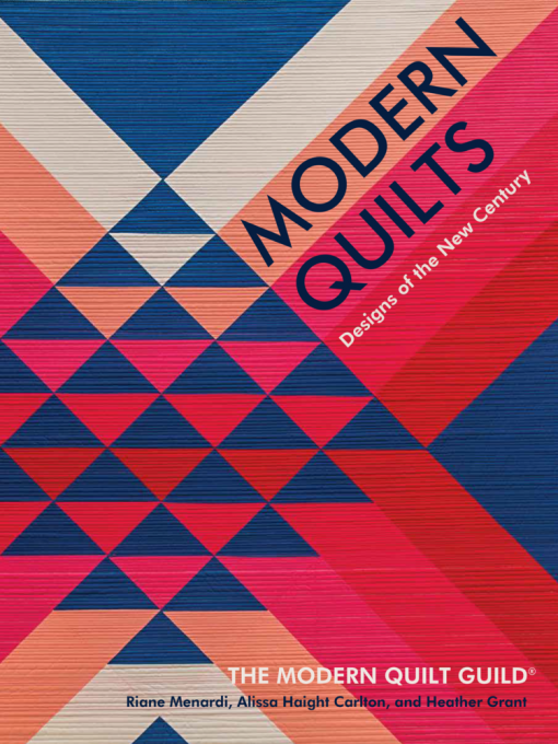 Modern Quilts: Designs of the New Century book by the Modern Quilt Guild