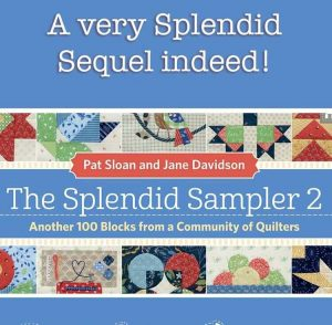 The Splendid Sampler 2: Another 100 Blocks from a Community of Quilters book by Pat Sloan and Jane Davidson