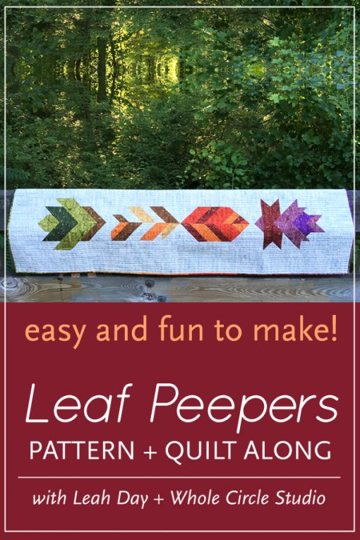 Looking for a fun, nature-themed quilting project?Join Leah Day and Sheri Cifaldi-Morrill of Whole Circle Studio in this easy fall quilt along. Leaf Peepers is the perfect table runner or wall hanging for Thanksgiving. Join us as we give tips and tutorials as we make these quilt blocks together!