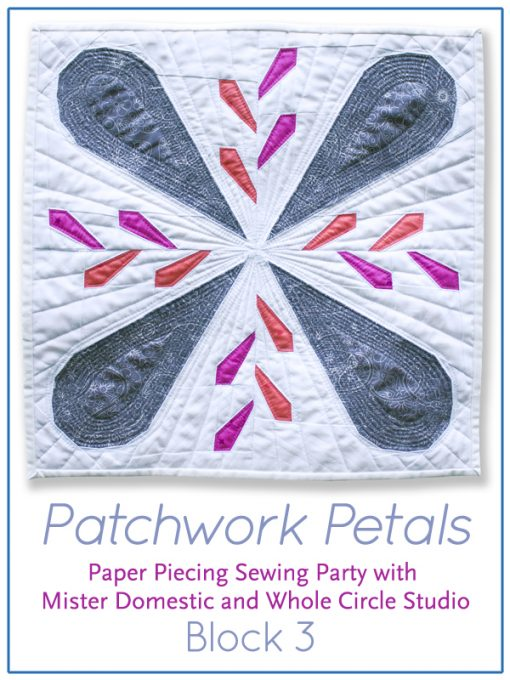Join in on the fun at any time! Click to get all of the details on this modern, fun online, foundation paper piecing sew along using the Patchwork Petals pattern by Whole Circle Studio and hosted by Mister Domestic.