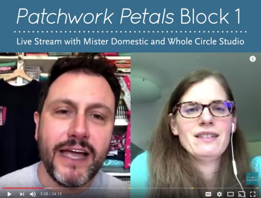 Check out this live stream video with Mister Domestic and Sheri Cifaldi-Morrill of Whole Circle Studio as we chat and demo parts of the Block #1 of the Patchwork Petals foundation paper pieced pattern. Join the party!