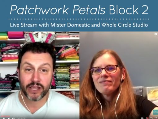 Check out this live stream video with Mister Domestic and Sheri Cifaldi-Morrill of Whole Circle Studio as we chat and demo parts of the Block #2 of the Patchwork Petals foundation paper pieced pattern. We give lots of tips, tricks and demonstrate our favorite tools! Join the party!