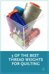 3 of the best thread weights for sewing and quilting. Check out projects and information about using 50 weight, 40 weight and 80 weight Aurifil cotton thread in your quilts.