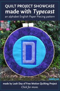 Letter Hoop Quilt by Leah Day. Made with Typecast, an English Paper Piecing pattern designed by Whole Circle Studio.