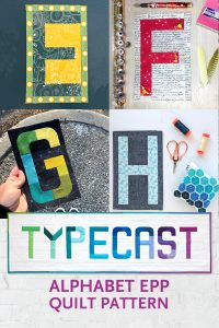 """Quilt blocks made by Erin of Paper PIeces, Sylvia Schaefer of Flying Parrot Quilts, Giucy Giuce, (Giuseppe Ribaudo) and Hilary Jordan of Aurifil. Made with Typecast, an English Paper Piecing (EPP) Pattern Make all 26 letters of the alphabet. Each block measures approximately 6"""" x 9"""". This fully tested pattern guide contains detailed instructions, tips and diagrams to walk quilters through the variety of EPP straight line and curved piecing skills they will use while making Typecast blocks. Required English Paper Pieces and optional acrylic templates not included. Pattern by Whole Circle Studio"""