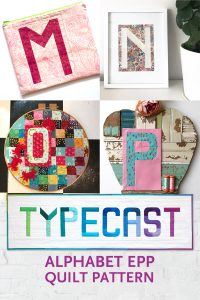 """Quilt blocks made by Molli Sparkles, Nicole Daksiewicz (Modern Handcraft), Scott Hansen (Blue Nickel Studios) and Pat Sloan. Made with Typecast, an English Paper Piecing (EPP) Pattern Make all 26 letters of the alphabet. Each block measures approximately 6"""" x 9"""". This fully tested pattern guide contains detailed instructions, tips and diagrams to walk quilters through the variety of EPP straight line and curved piecing skills they will use while making Typecast blocks. Required English Paper Pieces and optional acrylic templates not included. Pattern by Whole Circle Studio"""