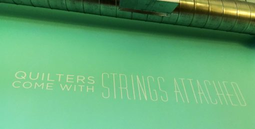 Quilters Come With Strings Attached quote