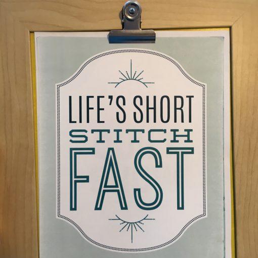 Life is Short, Stitch Fast
