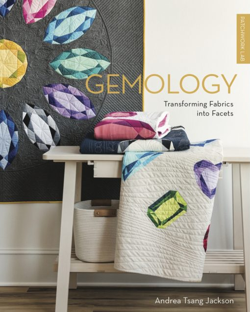 Patchwork Lab: Gemology by Andrea Tsang Jackson