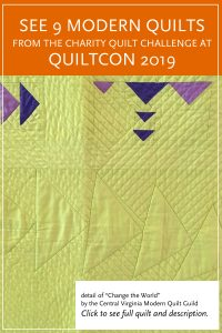 Modern quilt featured in the Charity Quilt Exhibit at QuiltCon 2019 — Change the World by the Central Virginia Modern Quilt Guild