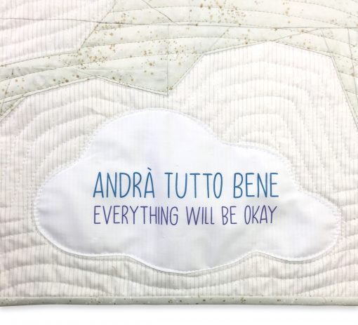 Andra Tutto Bene (Everything Will Be Okay) printed on PhotoFabric with an inkjet printer and needle turn appliqued.