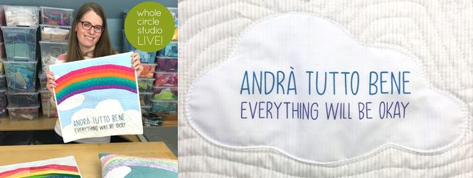 Welcome to Whole Circle Studio LIVE! Join us every Saturday at noon ET as we chat about what's happening in the Studio, give Studio updates, quilting tips, and chat about awesome things. This week we share the FREE Andrà Tutto Bene (Everything Will Be Okay) mini quilt pattern, a collaboration with Aurifil.