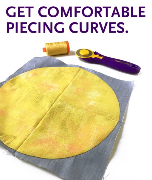 Get Comfortable Piecing Curves! A live online workshop by Whole Circle Studio.