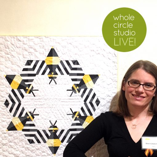 Welcome to Whole Circle Studio LIVE! Join us every Saturday at noon ET as we chat about what's happening in the Studio, give Studio updates, quilting tips, and chat about awesome things. This week we share the Bzzzzzz mini quilt.
