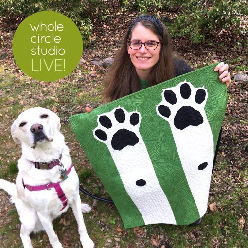 Welcome to Whole Circle Studio LIVE! Join us every Saturday at noon ET as we chat about what's happening in the Studio, give Studio updates, quilting tips, and chat about awesome things. This week we introduce you to the third member of the Studio and our family, Casey—our adorable yellow lab mix and the inspiration behind my Paws U.p! quilt pattern. See photos of Paws Up! and get the quilt pattern