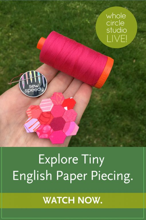 Explore Tiny English Paper Piecing, the fun portable way to make a quilt top!