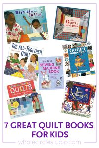 Looking for a great book for a kid? Want to share your love of quilting with a child in your life? I've rounded up seven quilting/sewing related books that are sure to engage! Pick up a copy at your local bookshop, online, or through your local library!
