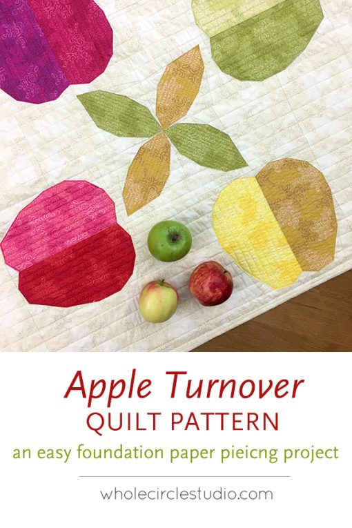Apple Turnover, a fun modern foundation paper piecing quilt pattern. An easy pattern—instructions included for four sizes: mini, wall, runner, and throw. Designed by Sheri Cifaldi-Morrill of Whole Circle Studio