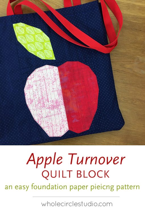 Apple Turnover, a fun modern foundation paper piecing quilt pattern. An easy pattern—instructions included for four sizes: mini, wall, runner, and throw. Designed by Sheri Cifaldi-Morrill of Whole Circle Studio Block incorporated into the Easy Tote, tutorial by Purl Soho.