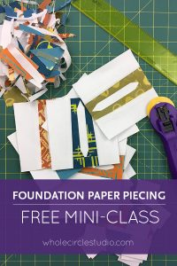 Learn how to Foundation Paper Piece (FPP) a quilt top with this video tutorial / mini-class. Great for beginner quilters and those who have been challenged with paper piecing quilts in the past. Video at blog.wholecirclestudio.com
