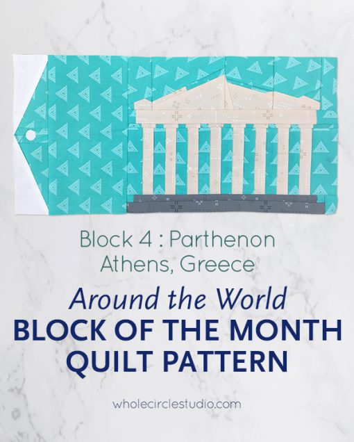 Around the World travel themed block of the month program. Make these blocks / mini quilts that celebrate architecture from around the world. Foundation paper pieced quilt sew along. Available at wholecirclestudio.com