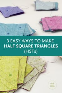 Learn easy ways to make Half Square Triangles (HSTs) and formulas for how to size HST blocks to the measurements you need to make your quilt!