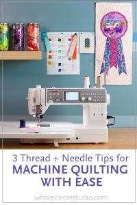 3 Thread + Needle Tips for Machine Quilting with Ease, Have you experienced skipped stitches, thread breaking while quilting, or other not so pleasant incidents? We often just focus on adjusting the tension on our machines to fix these issues, but there are a few other considerations